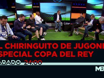 El Chiringuito de Jugones: Especial Copa del Rey